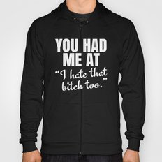 You Had Me At (Black) Hoody