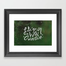 Let's Go on a Wild Adventure through the Forest Framed Art Print