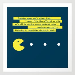 Computer Games Don't Affect Kids Art Print