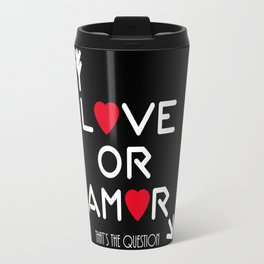 Love Or Amor V Travel Mugs Travel Mug