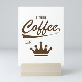 I Turn Coffee Into KOMs Mini Art Print