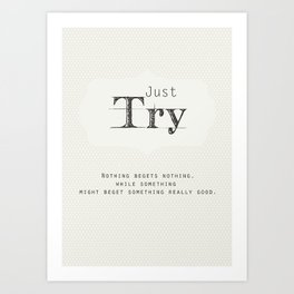 Just Try Art Print