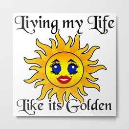 Living my Life like it's Gold Kawaii Sun Metal Print
