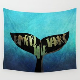 Empty the Tanks - A Pledge for Orcas Wall Tapestry