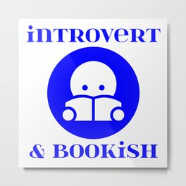 Introvert & Bookish Metal Print