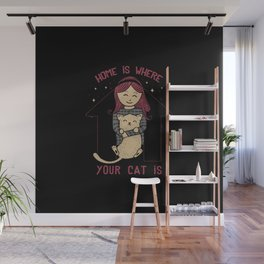 Home Is Where Your Cat Is Wall Mural