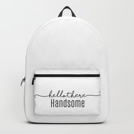 Hello There, Handsome Backpack