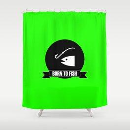 Born to fish fishing gift Shower Curtain