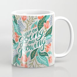 """Keep on Going and Growing"" inspired by Eliza Blank, The Sill Coffee Mug"