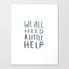 Hurricane Relief - We All Need A Little Help Canvas Print