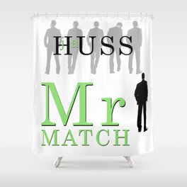 Mr. Match by JA Huss Shower Curtain