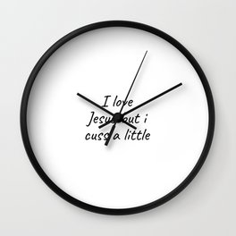 I Love Jesus but I Cuss a Little, with Saying, Family Matching, Christmas Wall Clock