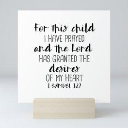 For This Child I Have Prayed, 1 SAMUEL 1:27 Mini Art Print