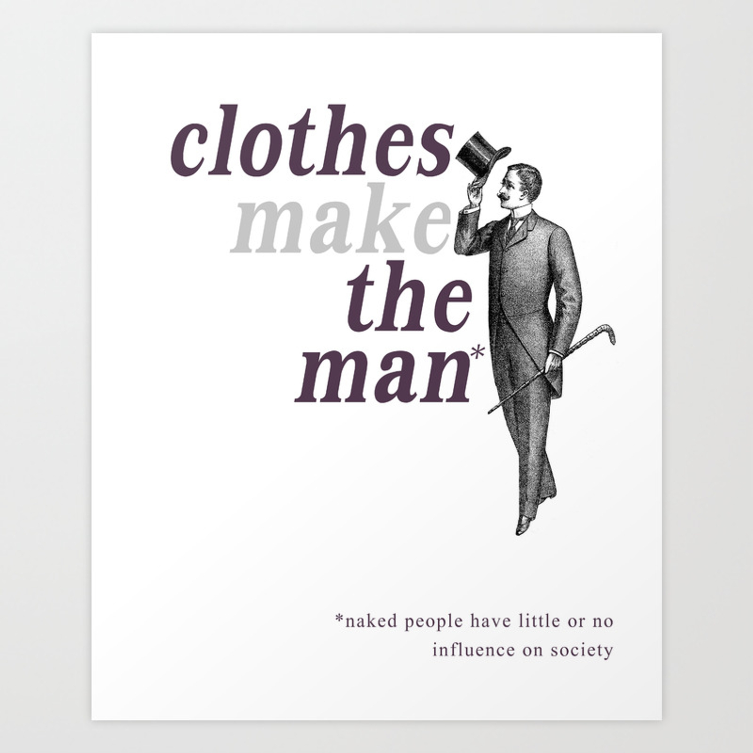 Clothes Make The Man Art Print by williamsbookseller | Society6