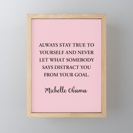 Always stay true to yourself and never let what somebody Framed Mini Art Print