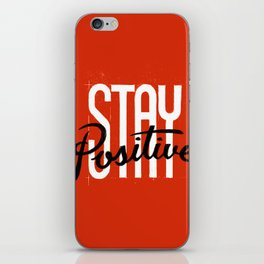 Stay Positive iPhone Skin