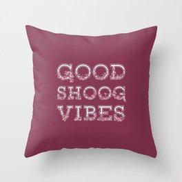 Good Shoog Vibes Throw Pillow