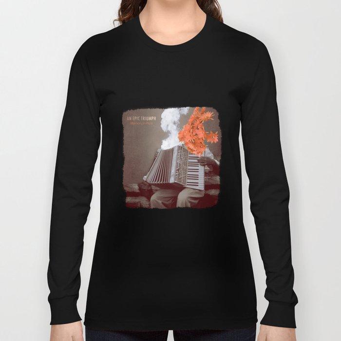 AN EPIC TRIUMPH Long Sleeve T-shirt