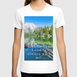 The Lord Is Always With Me T-shirt