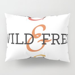 Wild and Free Fade Pillow Sham