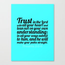 Proverbs 3:5-6 Canvas Print