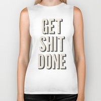 get shit done Biker Tanks featuring Get Shit Done by Bill Pyle