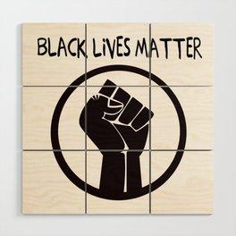 Black Lives Matter  Wood Wall Art