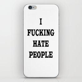 I FUCKING HATE PEOPLE iPhone Skin