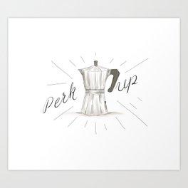 Perk Up Happy Coffee Vibes - Percolator home press caffeine art Art Print