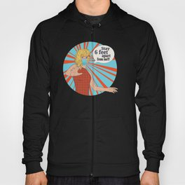 Pop art retro woman in face mask, Stay 6 feet apart from me Hoody