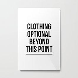 Clothing Optional Beyond This Point Metal Print