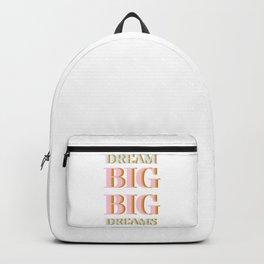 dream BIG BIG dreams 2 Backpack