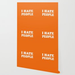 I Hate People - Orange and White Wallpaper