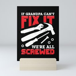 If Grandpa Can't Fix It We're All Screwed Mini Art Print