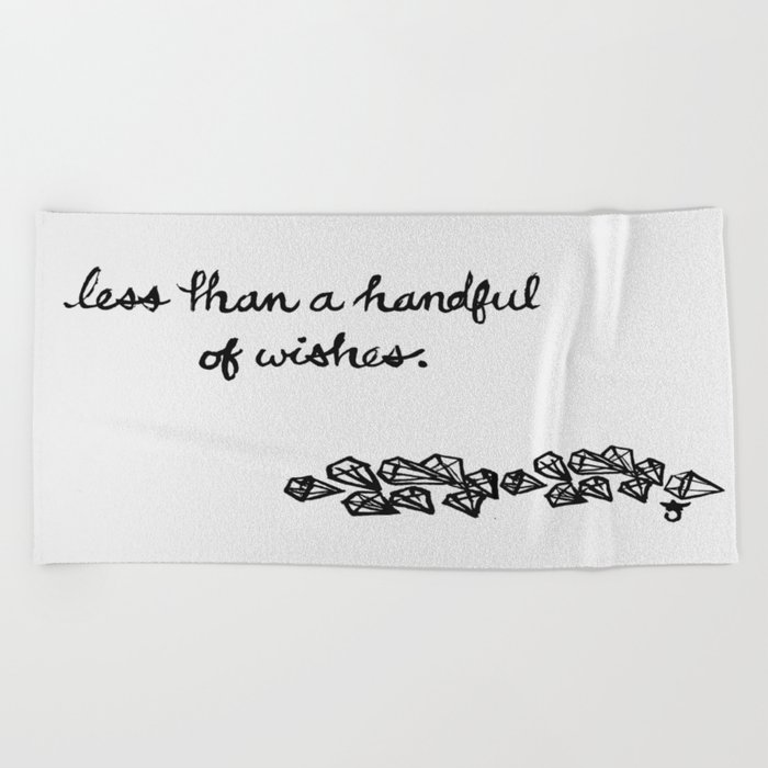 Less Than a Handful of Wishes Beach Towel