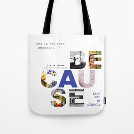 Because by Claire Seaman  Tote Bag