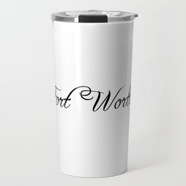 Fort Worth Travel Mug