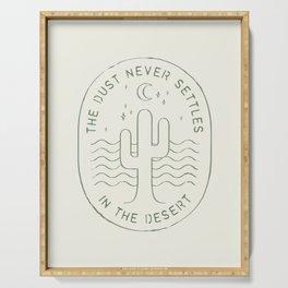 DUST NEVER SETTLES IN THE DESERT Serving Tray