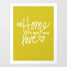 Home Built With Love Art Print