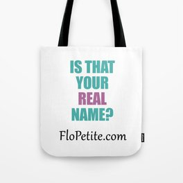 Is that your real name? Tote Bag