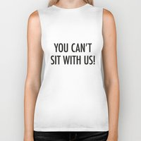 mean girls Biker Tanks featuring Mean Girls #1 – Sit by Enyalie