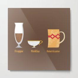 Cup of coffe? Metal Print