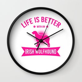 Life Is Better With An Irish Wolfhound mag Wall Clock