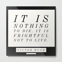 13    Victor Hugo Quotes 200911 Motivational Inspirational Literature Writing Writer Literary Metal Print