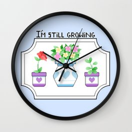 I'm Still Growing Wall Clock