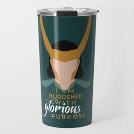 I am burdened with glorious purpose Travel Mug
