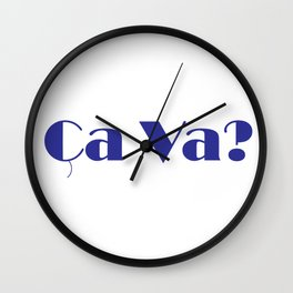 Ca va? (French word) Wall Clock