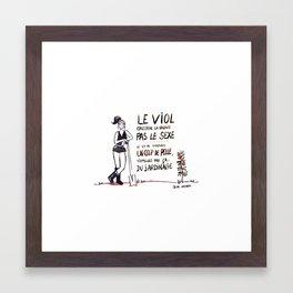 Le viol concerne la violence pas le sexe. Framed Art Print