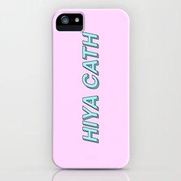 Hiya Cath iPhone Case