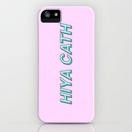 Hiya Cath iPhone Case